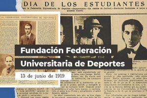 101 años de deporte universitario: El 13 de junio de 1919 se fundó la Federación Universitaria de Deportes